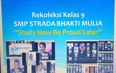 "Rekoleksi Kelas 9 SMP STRADA BHAKTI MULIA  ""Study Now Be Proud Later"""